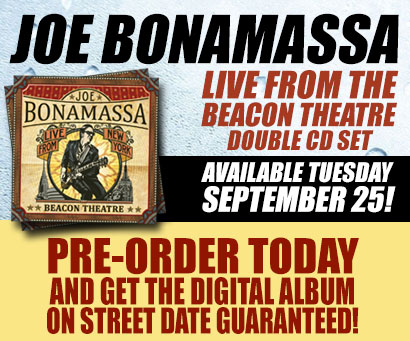 Joe Bonamassa Live from the Beacon Theatre available Wednesday, September 25! Pre-order today and get the digital album on street date guaranteed!